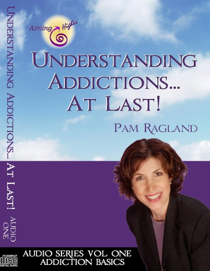 Understanding Addictions...At Last! V1 The Basics